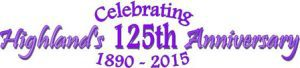 Celebrating Highland's 125th Anniversary 2015